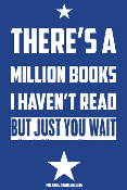 A MILLION BOOKS I HAVEN'T READ POSTER